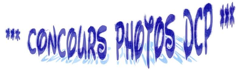 """*** Concours Photos DCP """" Saison 1"""" *** (""""Nettoyé"""") Bannia11"""