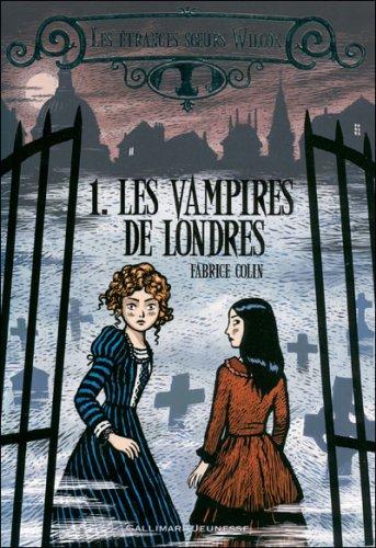 LES ETRANGES SOEURS WILCOX (Tome 1) LES VAMPIRES DE LONDRES de Fabrice Colin 27776010