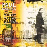Paul Rodgers Muddy Waters Blues Muddy11