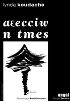 Littérature un ouvrage de lynda koudache Aâecciw n tmes, le premier roman féminin en kabyle Livre_10