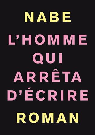[Nabe, Marc-Edouard] L'Homme qui arrêta d'écrire 6a00d810