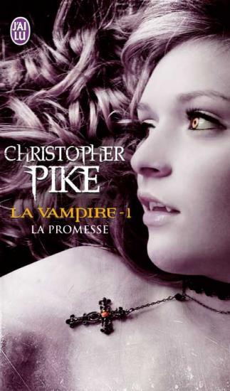 [J'ai Lu] La vampire, tome 1 : la promesse de Christopher Pike 94358810