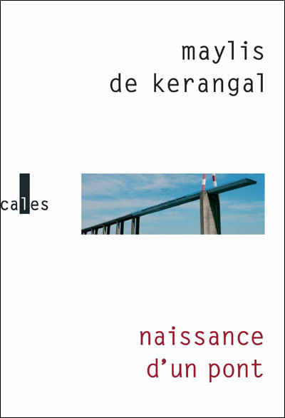[Kerangal, Maylis (de)] Naissance d'un pont Kerang10