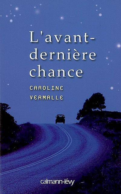 [Vermalle, Caroline] L'avant dernière chance Lavant10