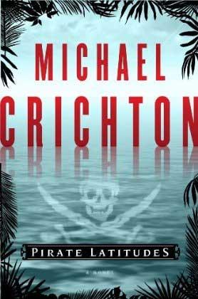 [Crichton, Michael] Pirate Latitudes Pirate10