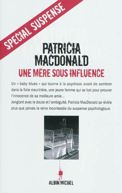 [MacDonald, Patricia] Une mère sous influence Une-me10