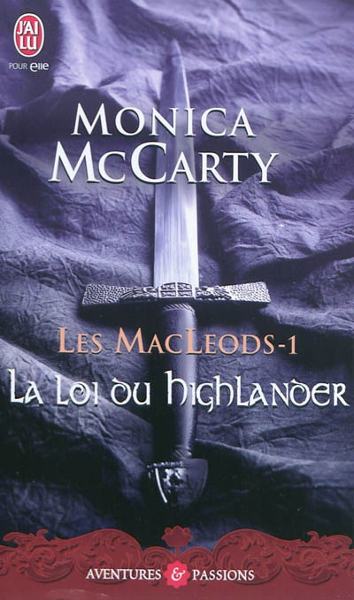 LES MACLEODS (Tome 1) LA LOI DU HIGHLANDER de Monica McCarty 11059810