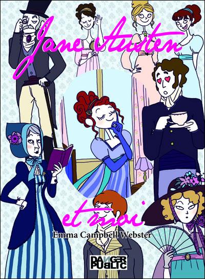 JANE AUSTEN ET MOI. DEVENEZ UNE HEROINE DE JANE AUSTEN de Emma Campbell Webster 97823510