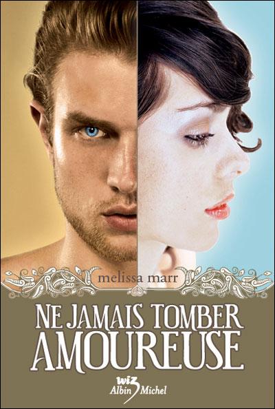 NE JAMAIS TOMBER AMOUREUSE (Tome 1) de Melissa Marr Ne_jam11