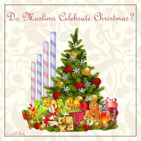 Do Muslims Celebrate Christmas??? Celech10
