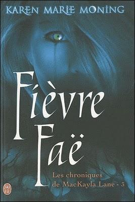 Les chroniques de MacKayla Lane, tome 3 : Fièvre Faë - Karen Marie Moning Fievre10