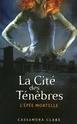 [Clare, Cassandra] La cité des ténèbres - Tome 2: L'épée mortelle Cita211
