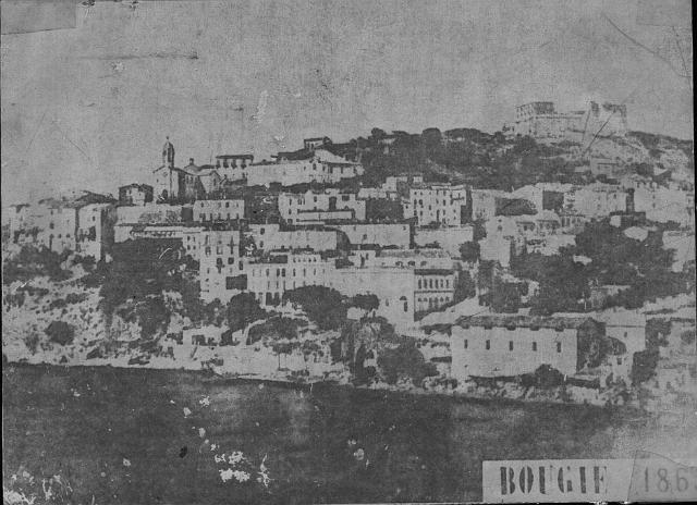 * Bougie ,Bougie , la belle Ville oû je suis né * 18610