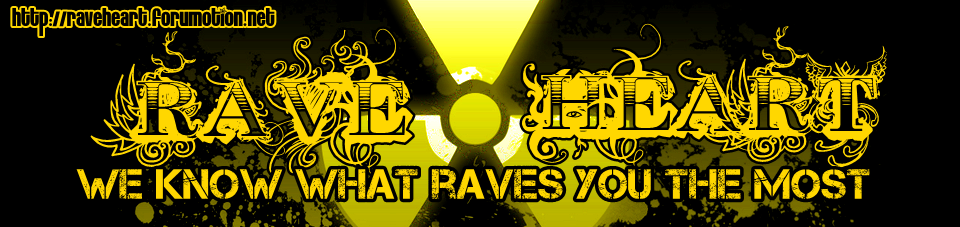 .:.Rave Heart! Where everyone raves their heart out!!.:.