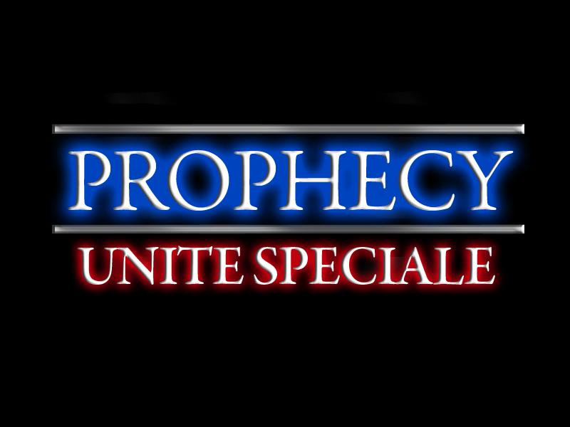 Prophecy Unité Spéciale Prophe13