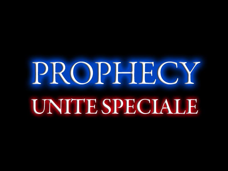 Prophecy Unité Spéciale Prophe14