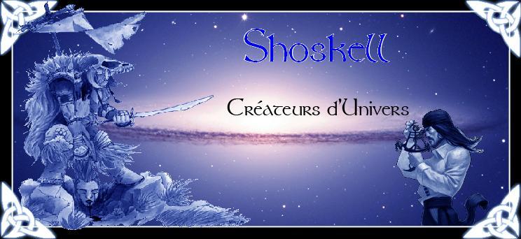 L'Histoire de Shoskell