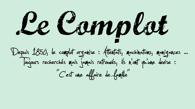 Le Complot, une affaire de Famille.