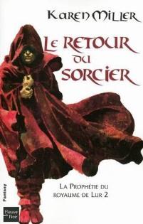 La Prophétie du Royaume de Lur, T2 - Le retour du Sorcier 99469910