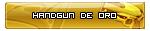 Hand Gun de Oro. Ganado el 14/10/2011
