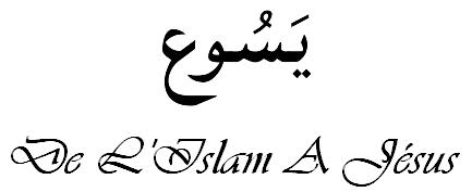 de l'islam à Jésus-Christ