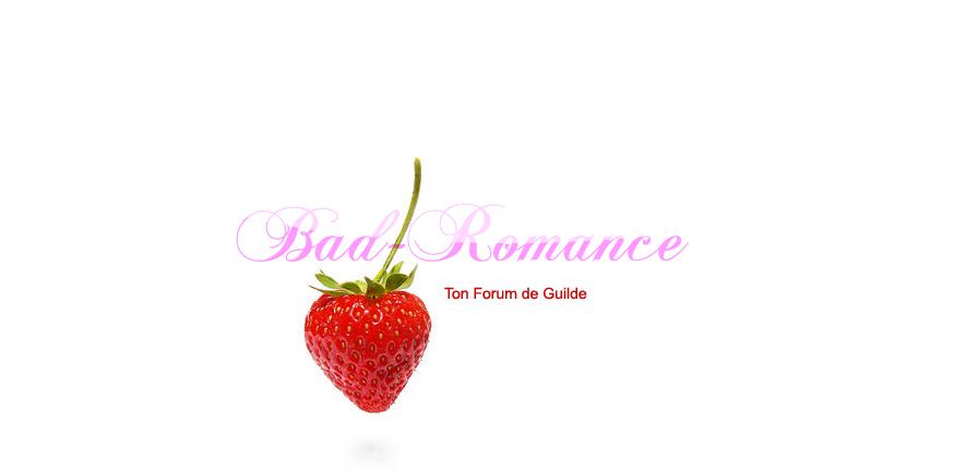 créer un forum : BadRomance Pot10