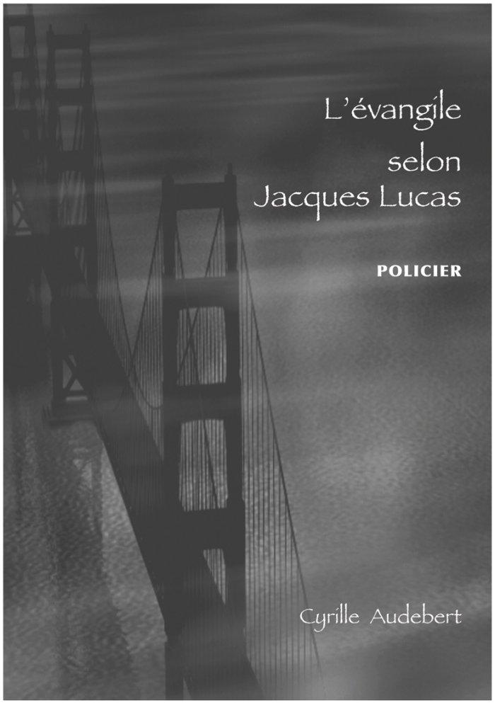 [Audebert, Cyrille] L'évangile selon Jacques Lucas Evangi10