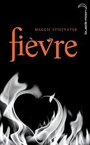 [Stiefvater, Maggie] Fièvre Fiavre10