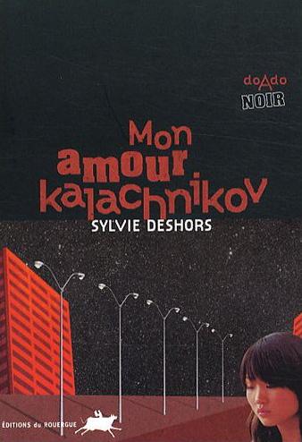 [Deshors, Sylvie] Mon amour kalachnikov Mon_am10