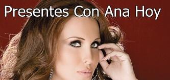 Presentes con Ana Hoy