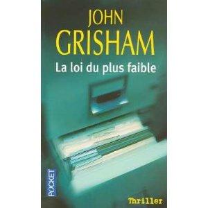 [Grisham, John] La loi du plus faible Grisha10