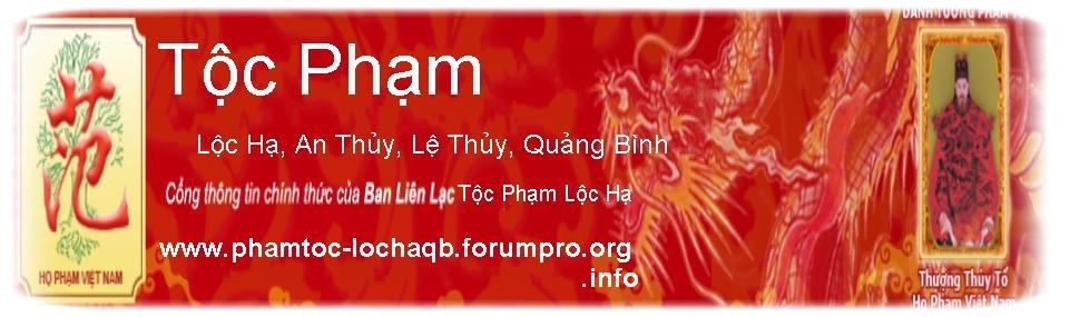 Phạm Tộc: Lộc Hạ - An Thủy - Lệ Thủy - Quãng Bình