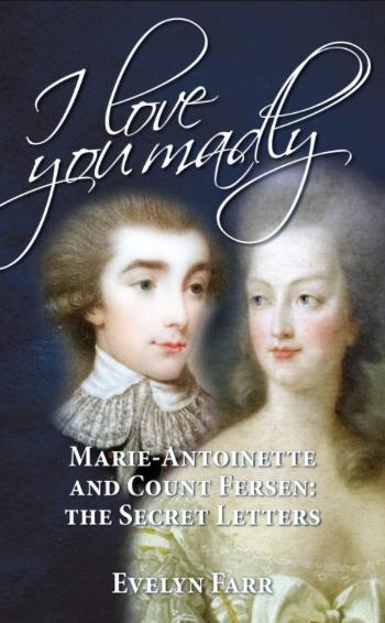 farr - Marie-Antoinette et le comte de Fersen, la correspondance secrète, d'Evelyn Farr - Page 4 Captur74