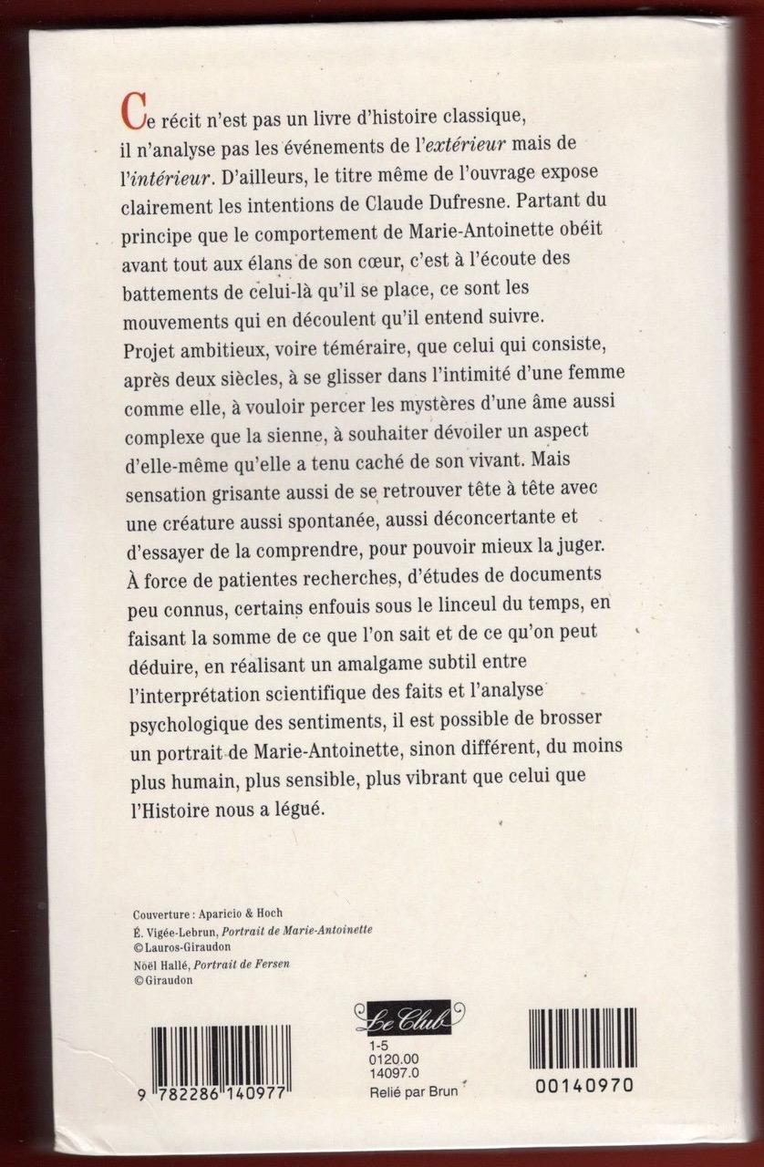 Claude Dufresne,  Le Cœur de la Reine: l'impossible amour de Marie-Antoinette S-l16010