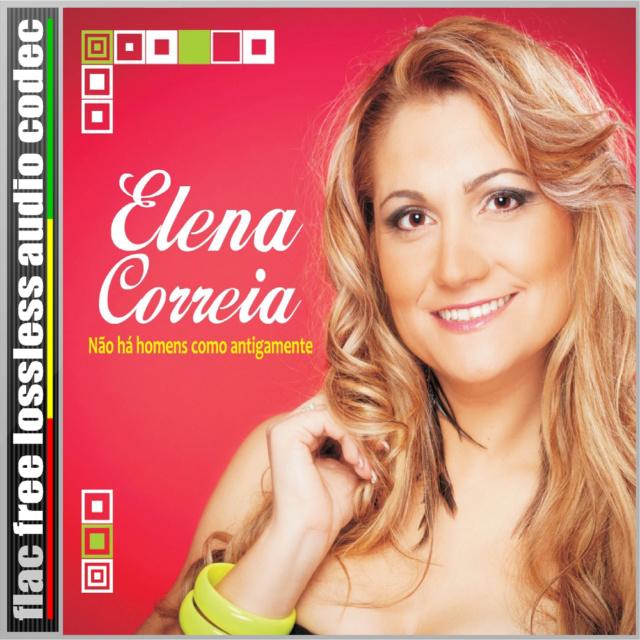 ELENA - CD (FLAC) ELENA CORREIA - NÃO HÁ HOMENS COM ANTIGAMENTE (2013). 223