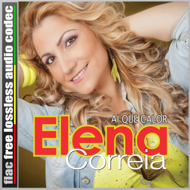 ELENA - CD (FLAC) ELENA CORREIA - AI QUE CALOR (2014). 311