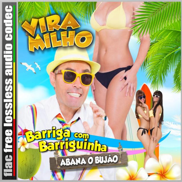 CD (FLAC) VIRA MILHO - BARRIGA COM BARRIGA, ABANA O BUJÃO (2015). Bujzao10