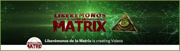 LIBERÉMONOS DE LA MATRIX Coup11