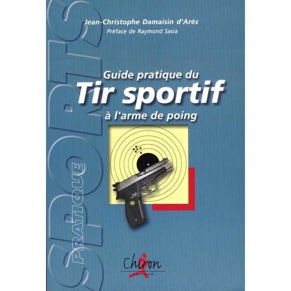 Guide pratique du tir sportif à l'arme de poing 159410