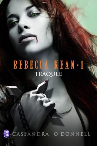 Rebecca Kean tome 1: Traquée - Cassandra O'Donnell Rebecc11