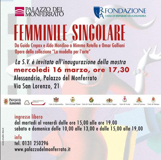 Femminile Singolare - Mostra Alessandria 17 Marzo - 10 Aprile 2011 2011al11