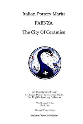 Faenza the City of Ceramics by Walter Del Pellegrino and Karen Del Pellegrino Walter11