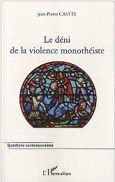 Le déni de la violence monothéiste (Jean-Pierre Castel) Violen11