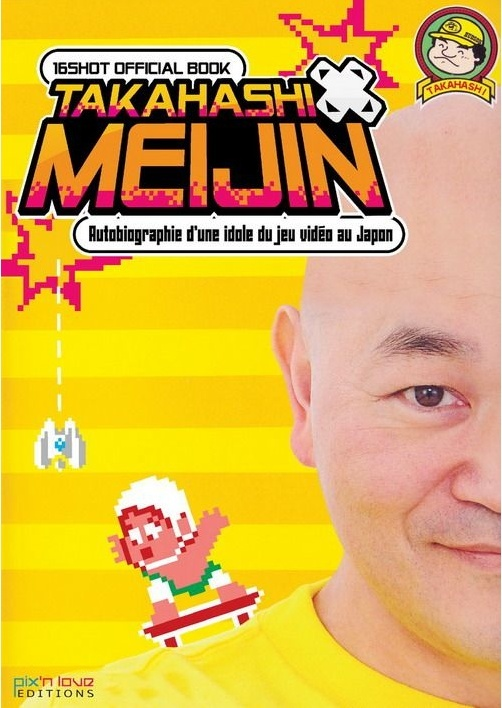 Takahashi Meijin : autobiographie d'une idole du jeu vidéo au Japon #1 Captur11