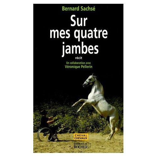 SUR MES QUATRE JAMBRES de Bernard Sachsé 514pec10
