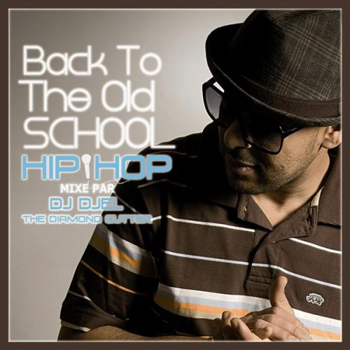 La Mixtape BACK TO THE OLD SCHOOL HI HOP de DJ DJEL aka DIAMOND CUTTER 22747510