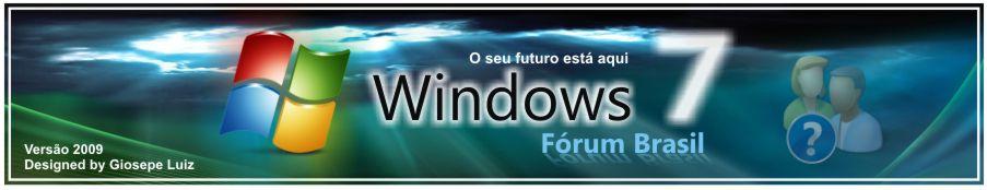 Windows 7 - Fórum Brasil