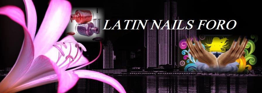 LATIN NAILS  FORO