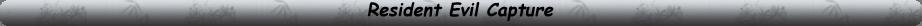 {Capture} Resident Evil Resid101