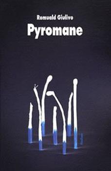 Romuald Giulivo - Pyromane 25449510